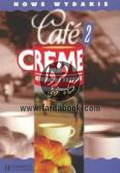 Cafe Creme 2. Methode de francais