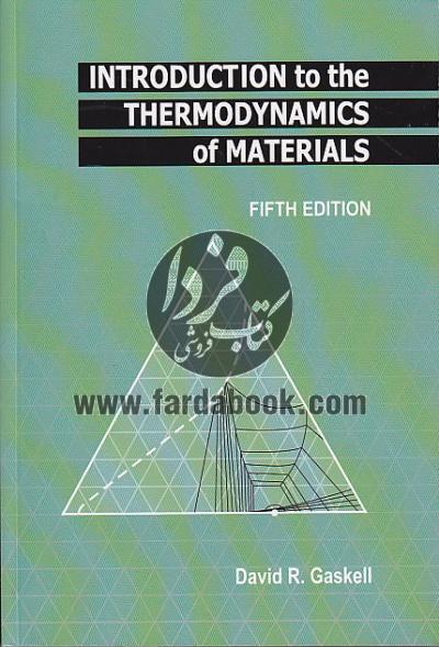 اینتراداکشن تو د ترموداینامیکس آف متریالز/ INTRODUCTION to the THERMODYNAMICS of MATERIALS (FIFTH EDITION