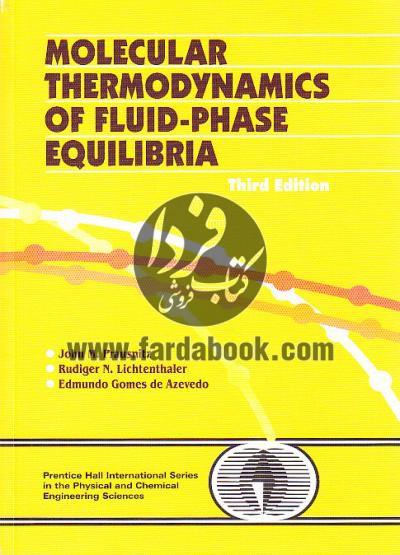 ترمودینامیک مولکولی فاز مایع / Molecular Thermodynamics of Fluid-phase Equilibria