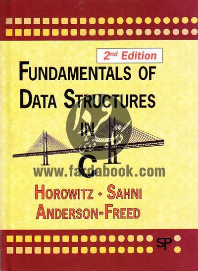 مباحث بنیادی ساختمان داده ها در C / ویراست دوم (افست) /Fundamentals of Data Structures in C