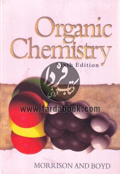 شیمی آلی / ویراست ششم (افست) /Organic Chemistry 6th Edition