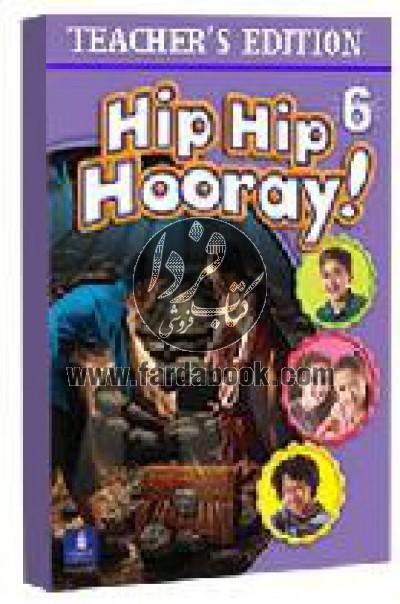 Teacher's Edition Hip Hip Hooray! 6