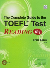 The Complete guide to the TOFEL TEST READING : iBt EDITION