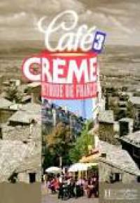 Cafe Creme 3. Methode de francais