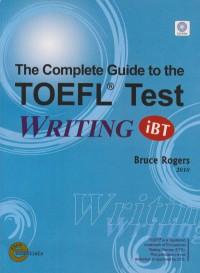 The Complete guide to the TOFEL TEST WRITING : iBt