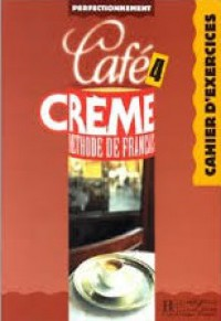 Cafe Creme 4. Methode de francais